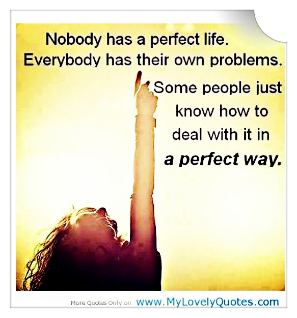 Nobody Has A Perfect Life
