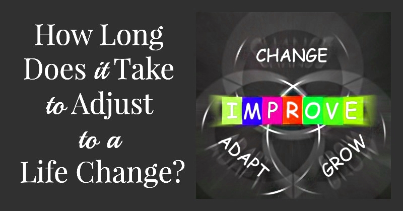 How-Long-Does-it-Take-to-Adjust-to-a-Life-Change