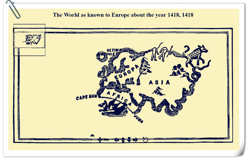 The world as known to europe about the year 1418 (600 Years Ago)